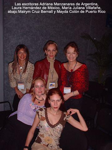 Las escritoras Adriana Manzanares de Argentina, Laura Hernández de México, María Juliana Villafañe, y abajo, Mairym Cruz Bernall y Mayda Colón de Puerto Rico