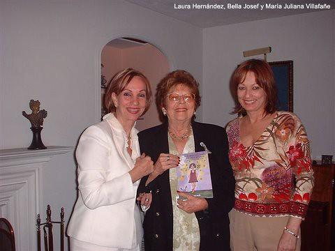 Laura Hernández, Bella Josef y María Juliana Villafañe