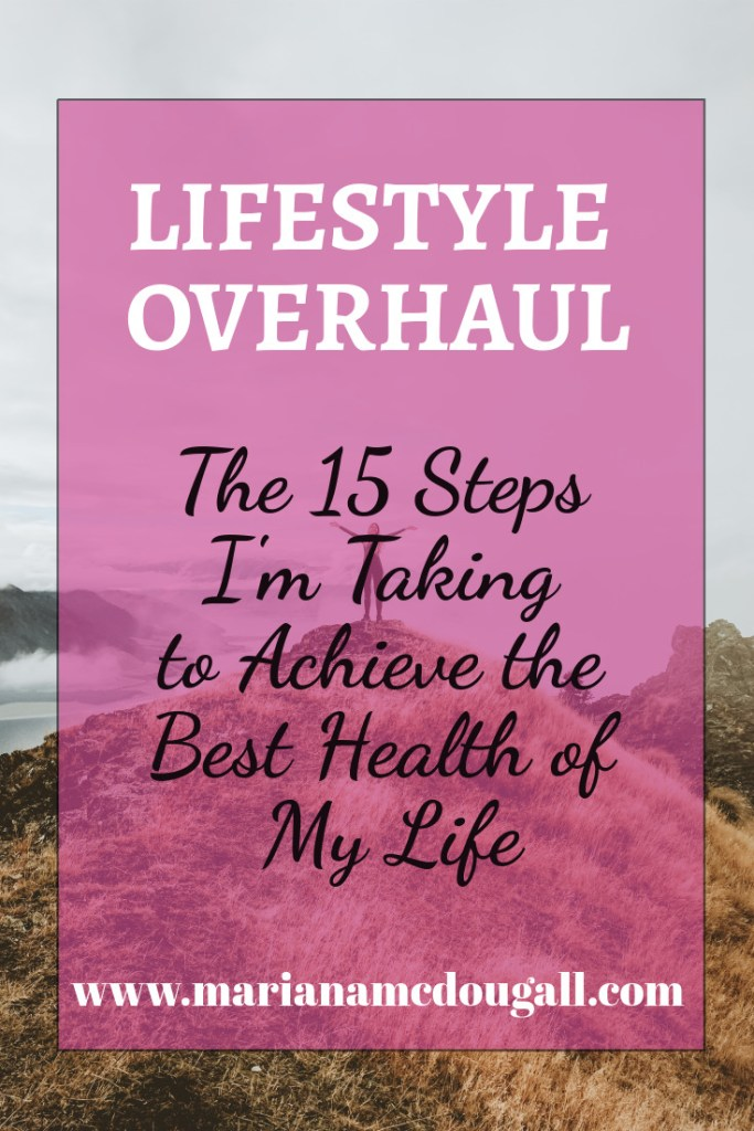 The 15 steps I'm taking to achieve the best health of my life, www.marianamcdougall.com, Photo by Samuel Scrimshaw on Unsplash