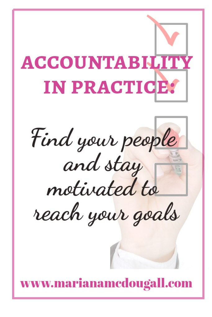 accountability: stay motivated to reach your goals
