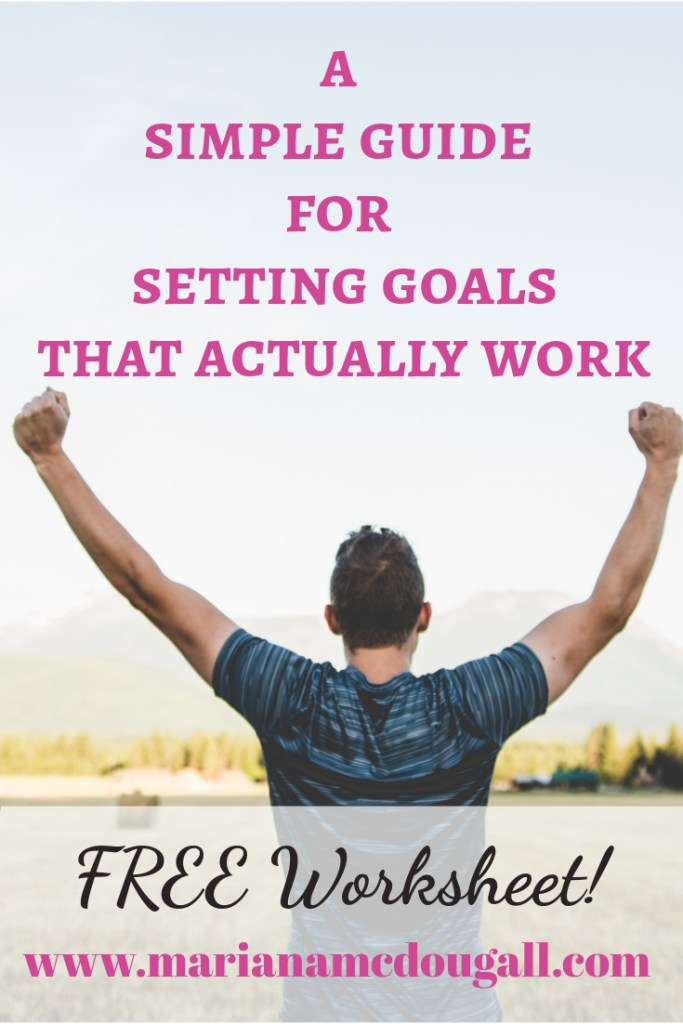 A simple guide for setting goals that actually work, free worksheet, www.marianamcdougall.com, Photo by Japheth Mast on Unsplash