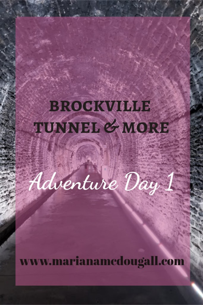 brockville tunnel and more: adventure day 1, www.marianamcdougall.com