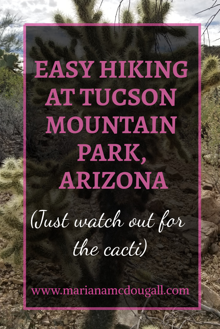 Easy Hiking at Tucson Mountain State Park, Arizona (Just watch out for the cacti), www.marianamcdougall.com