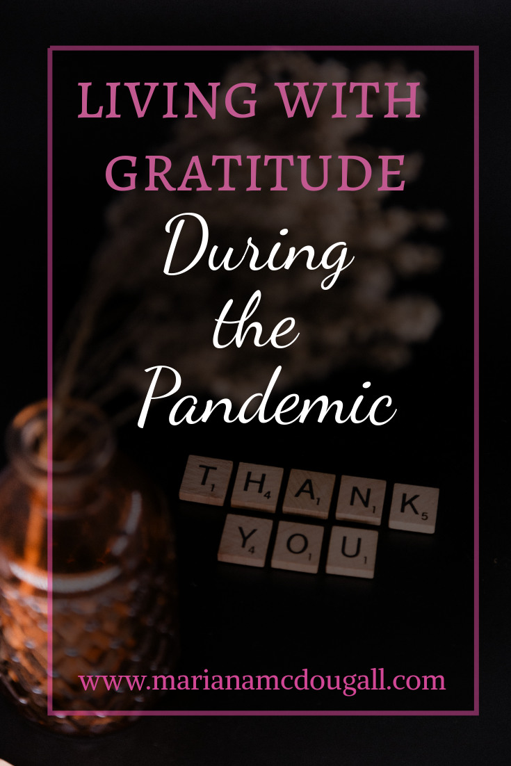 Living with gratitude during the pandemic, www.marianamcdougall.com