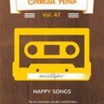 Cocktail Hour Vol. 47 Happy Songs