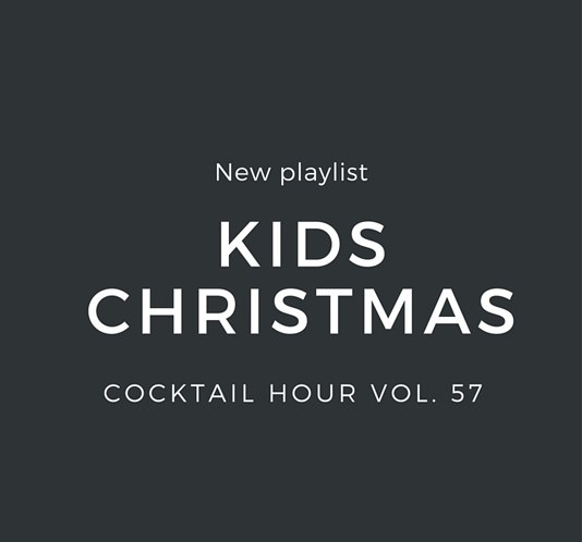 Cocktail Hour Vol. 57 – Kids Christmas