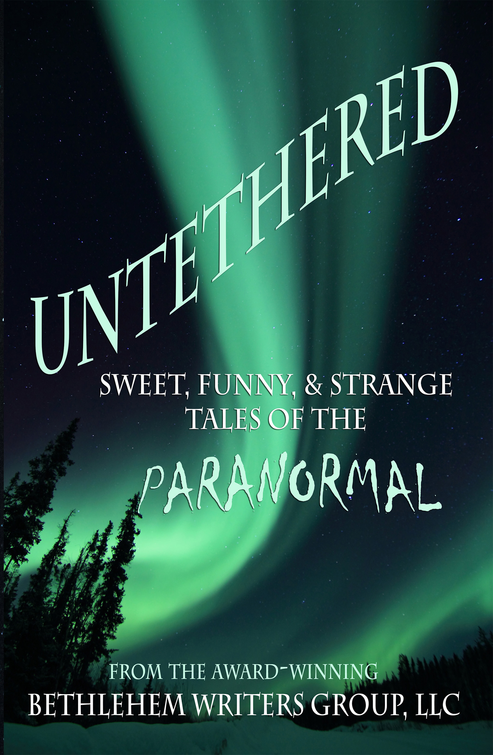 Untethered: Sweet, Funny, and Strange Tales of the Paranormal | Bethlehem Writers Group, LLC | marianne h donley