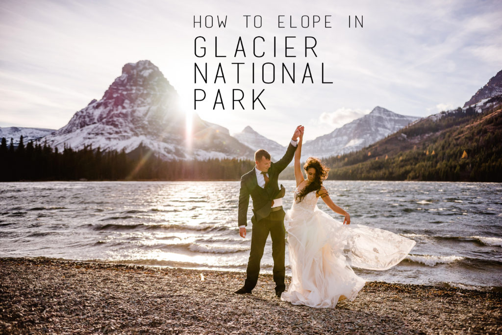 How to Elope in Glacier National Park  Glacier National