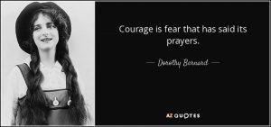 courage-is-fear-that-has-said-its-prayers-dorothy-bernard-53-20-85