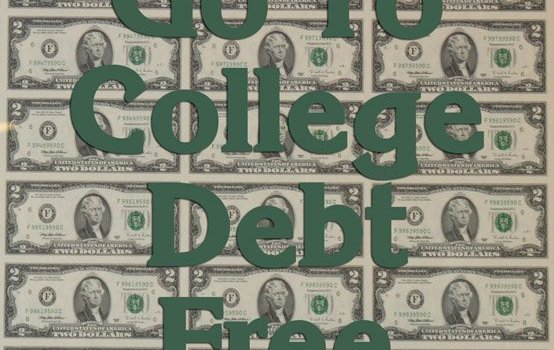 Go To College Debt Free
