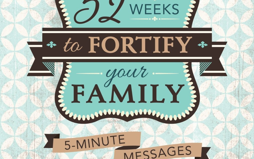 52 Weeks to Fortify Your Family–Book Review