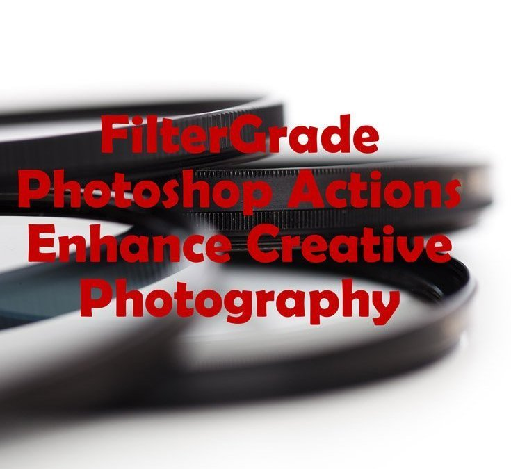 FilterGrade Photoshop Actions Enhance Creative Photography