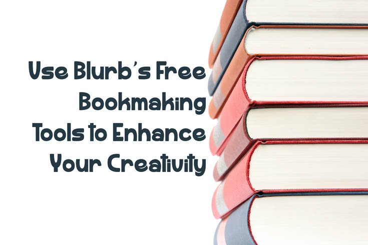 Use Blurb's Free Bookmaking Tools to Enhance Your Creativity