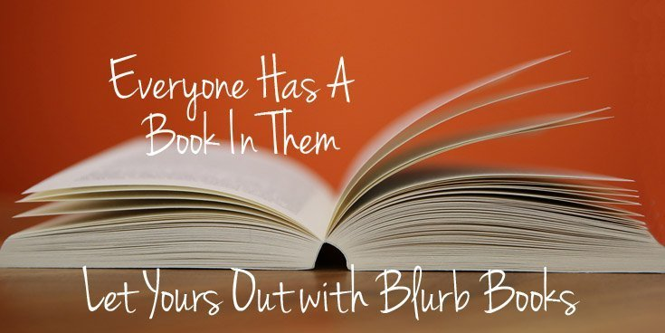 Everyone Has A Book In Them–Let Yours Out with Blurb Books