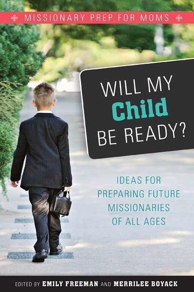 Will My Child Be Ready? Missionary Prep for Moms–Book Review