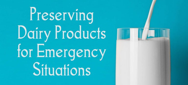 Preserving Dairy Products for Emergency Situations