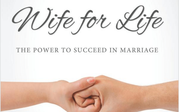 Wife for Life: The Power to Succeed in Marriage—Book Review