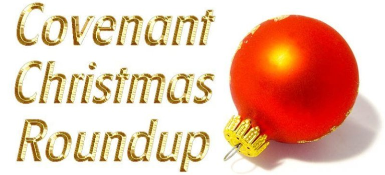 Covenant Christmas Roundup–Last-Minute Christmas Treats for You