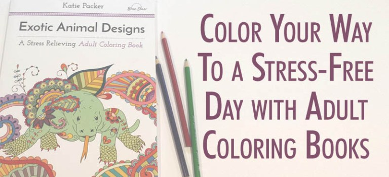 Color Your Way to a Stress-Free Day with Adult Coloring Books