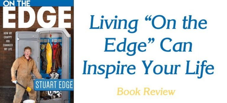 """Living """"On the Edge"""" Can Inspire Your Life"""