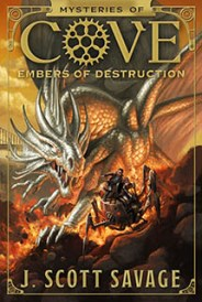 Mysteries of Cove Embers of Destruction by J.Scott Savage