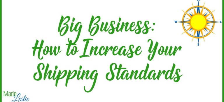 Big Business: How to Increase Your Shipping Standards