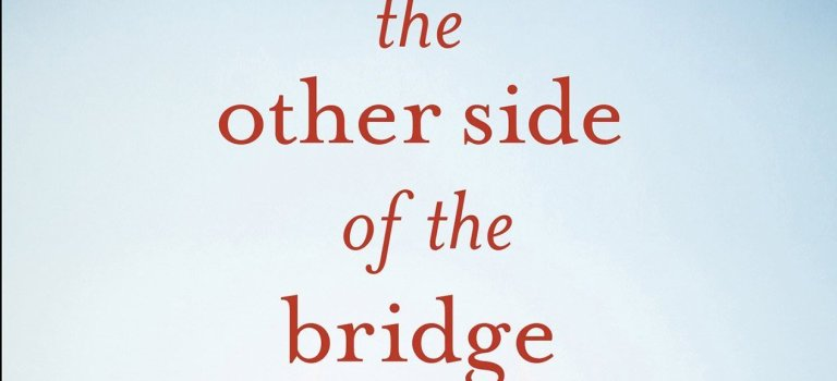 """""""The Other Side of the Bridge"""" Review"""