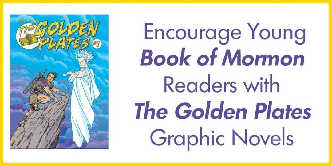 "Encourage Young ""Book of Mormon"" Readers with ""The Golden Plates"" Graphic Novels"