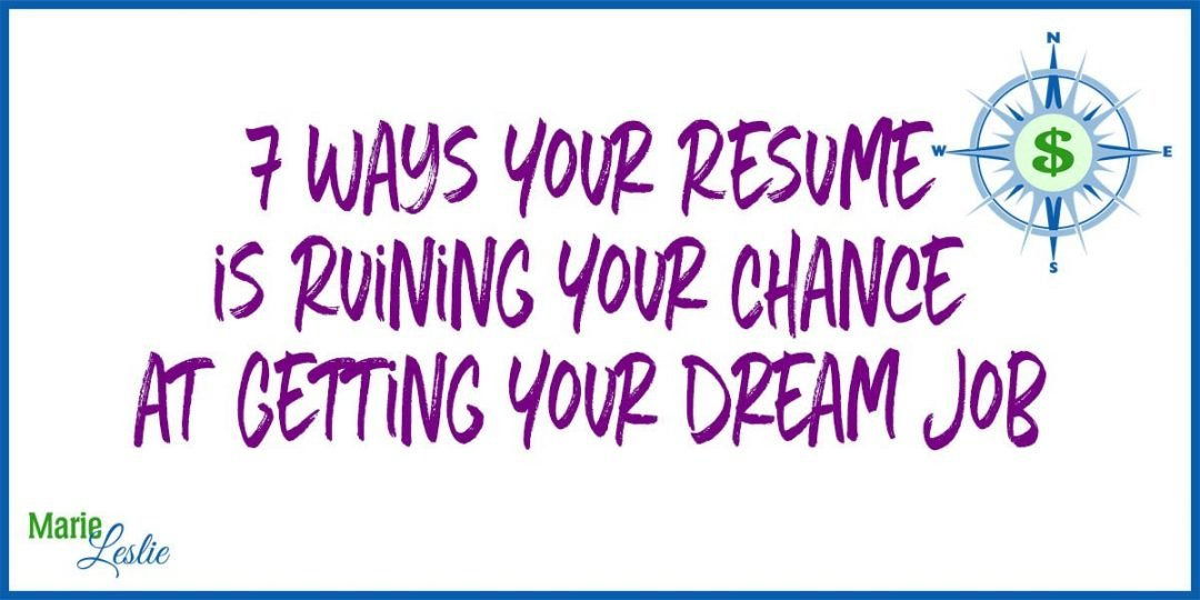 7 Ways Your Resume is Ruining Your Chance at Getting Your Dream Job