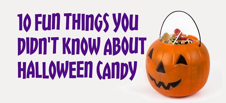 10 Fun Things You Didn't Know About Halloween Candy