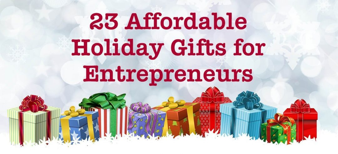 23 Affordable Holiday Gifts for Entrepreneurs