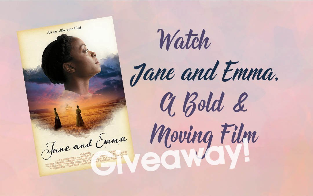"""Jane and Emma,"" A Bold & Moving Film -#Giveaway"