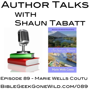 Author-Talks-With-Shaun-Tabatt-Episode-89-Marie-Wells-Coutu-For-Such-A-Moment