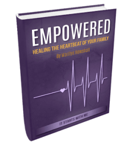 Empowered ~ Healing the Heartbeat of Your Family