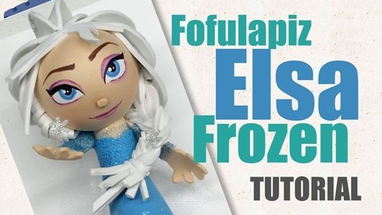 Elsa de Frozen fofulapiz con moldes