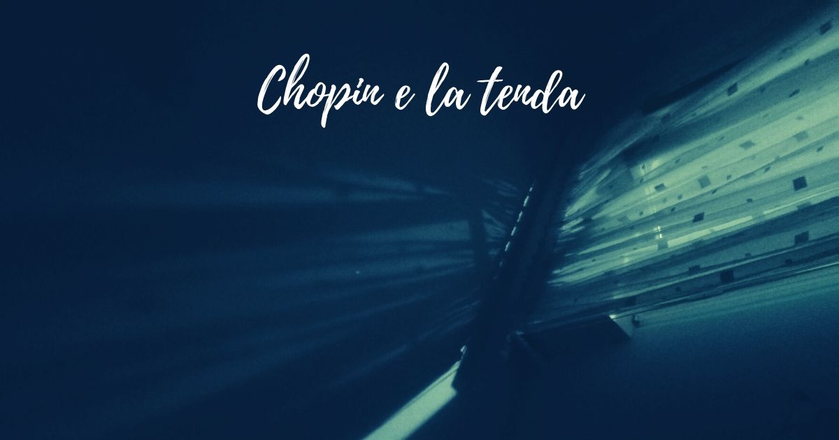 Chopin e la tenda