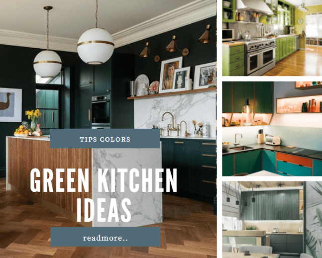 Green Kitchen ideas layout colors tip design