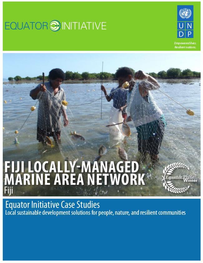 Fiji Locally-Managed Marine Area Network, Fiji. Equator Initiative Case Study Series.