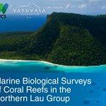 Marine Biological Surveys of the Northern Lau Group