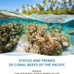 Global Coral Reef Monitoring Network The Status and Trends of Coral Reefs of the Pacific 2017 1