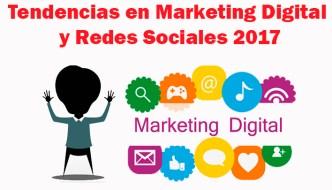 Tendencias en Marketing Digital y Redes Sociales 2017