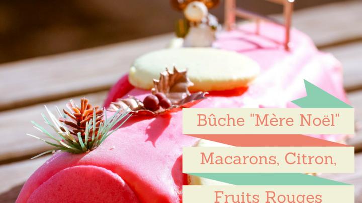 """Ma bûche """"Mère Noël"""" aux éclats de macarons, biscuit citron/huile d'olive, crème mousseline et fruits rouges"""