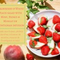 Strawberry & White Peach salad with a mint, honey & Muscat de Frontignan infusion