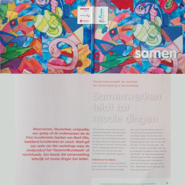 Het boek werk Samen is een uitgave van Frion zelf met een stuk over het project Amateurkunst in de lift. De cover van het boekje is een afbeelding van het gesamtkunstwerk gemaakt door de deelnemers zelf.