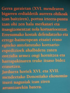One of the oddities of the Basque region is that the language is utterly unique. In fact, it is believed to be related to no other language on earth, truly one-of-a-kind. This was the description of something in a little museum and you can see that the language just seems like no other.