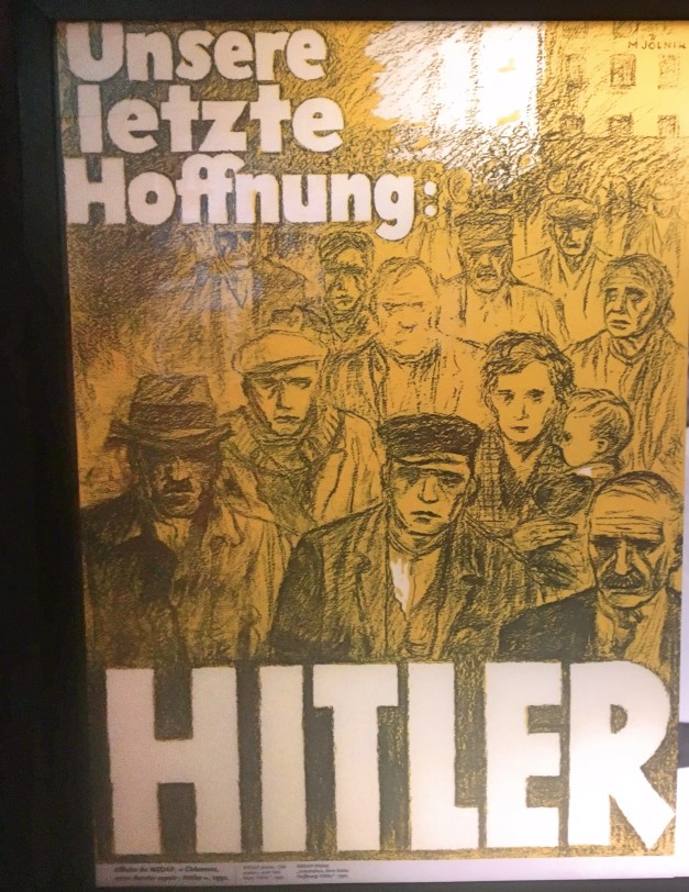 "It's worth remembering that Hitler first came to power in an election. This poster - ""Our Last Hope: HITLER"" it says - evokes other strong man candidates, like a guy who says ""I alone can fix it."""