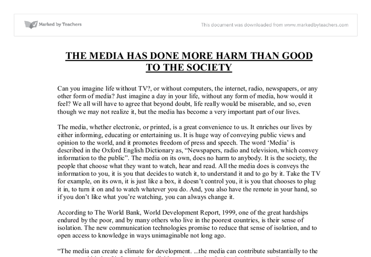 The media has done more harm than good - GCSE English - Marked by Teachers.com