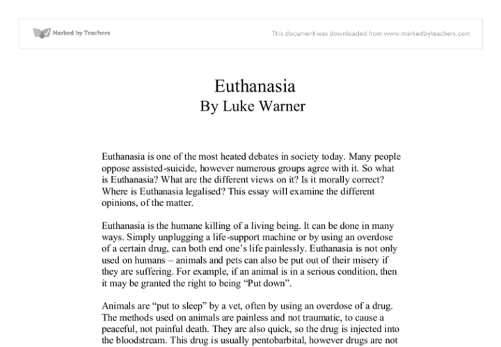 is euthanasia justified essay Euthanasia to preserve quality of life essay  choosing to end a life for merciful reasons, or euthanasia,  he believed that he was justified in killing his.