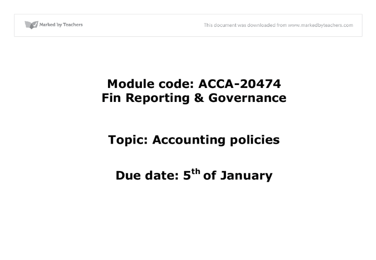Accounting policies are the rules in which way financial