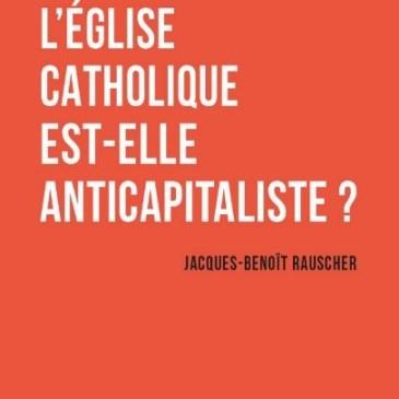 L'Eglise catholique est-elle anticapitaliste ?